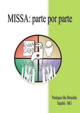 MISSA PARTE POR PARTE - Paróquia São Benedito