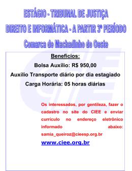 Bolsa Auxílio: R$ 950,00 Auxílio Transporte diário por dia