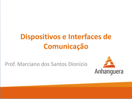 Dispositivos e Interfaces de Comunicação