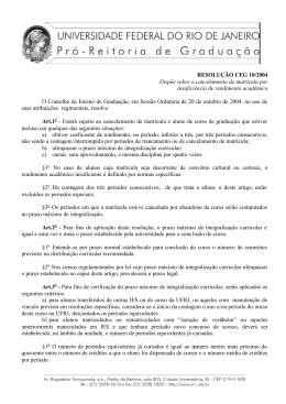 RESOLUÇÃO CEG 10/2004 Dispõe sobre o cancelamento de