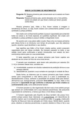 BREVE CATECISMO DE WESTMINSTER Pergunta 13: Nossos