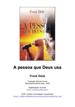 A pessoa que Deus usa - Frank Dietz.