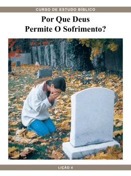 Por Que Deus Permite O Sofrimento? - primeiro