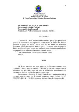 RELATÓRIO O recurso da União investe contra sentença que julgou