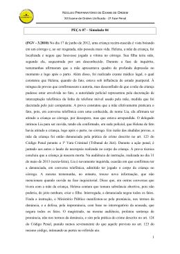 1 PEÇA 07 – Simulado 04 (FGV - 3.2010) No dia 17