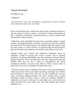 Cego por nós mesmos Por Milene Costa 07/06/2015 Na maioria das
