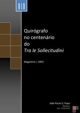 Quirógrafo no centenário do Tra le Sollecitudini
