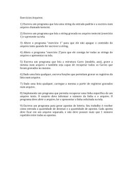 Exercícios Arquivos 1) Escreva um programa que leia uma string da