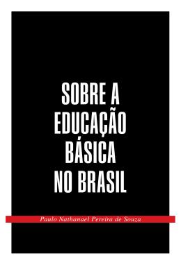 Sobre a educação básica no Brasil Paulo Nathanael Pereira de Souza