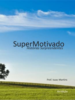 SuperMotivado volume 1 - Instituto Isaac Martins