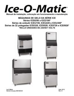MÁQUINAS DE GELO DA SÉRIE ICE Séries ICE0250 a ICE2100