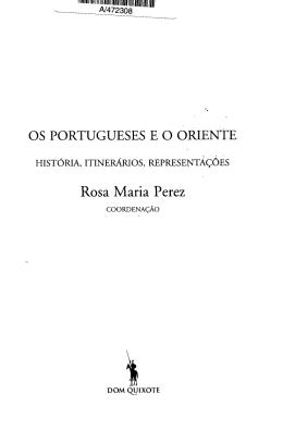 OS PORTUGUESES E O ORIENTE Rosa Maria Perez
