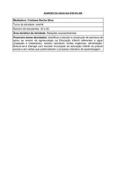 AGROECOLOGIA NA ESCOLAR Mediadora: Cristiane Rocha Silva