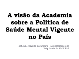 A visão da Academia sobre a Política de Saúde Mental