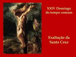 2014-09-14 A Dom XXIV TC Exaltação da Santa Cruz