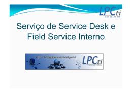 Apresentação Service Desk e Field Service LPCti Setembro 2012