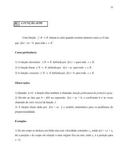 4. A FUNÇÃO AFIM Uma função f R R : → chama