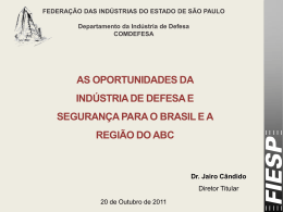 As Oportunidade da Indústria de Defesa e Segurança para o Brasil