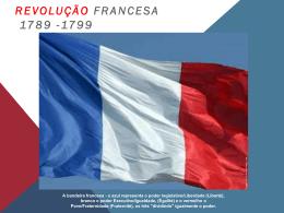 REVOLUÇÃO FRANCESA 1789 -1799