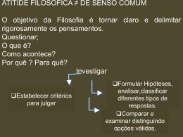 ATITIDE FILOSÓFICA ≠ DE SENSO COMUM O objetivo da