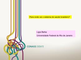 Para onde vai o sistema de saúde brasileiro? Ligia Bahia