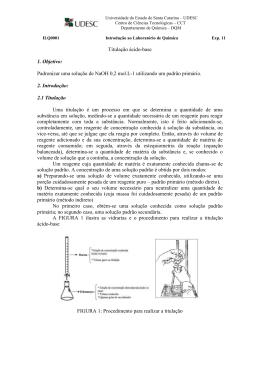 Titulação ácido-base 1. Objetivo: Padronizar uma solução de NaOH