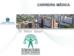 Milton Glezer - Carreira Médica.