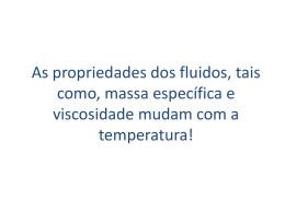 As propriedades dos fluidos, tais como, massa