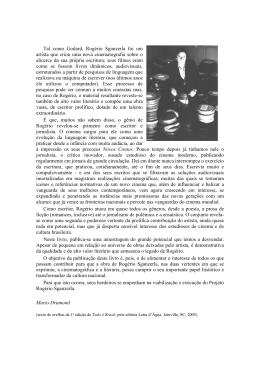 Tal como Godard, Rogério Sganzerla foi um