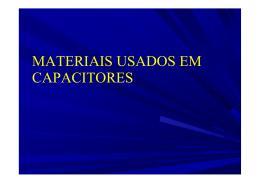 MATERIAIS USADOS EM CAPACITORES