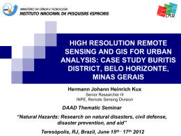 HIGH RESOLUTION REMOTE SENSING AND GIS FOR