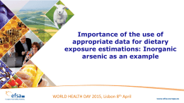 Importance of the use of appropriate data for dietary exposure