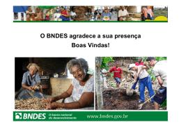O BNDES agradece a sua presença Boas Vindas!