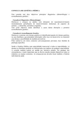 CONSULTA DE GENÉTICA MÉDICA Esta consulta tem dois
