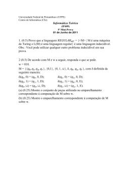 1. (0.5) Prove que a linguagem = { | M é uma máquina de Turing
