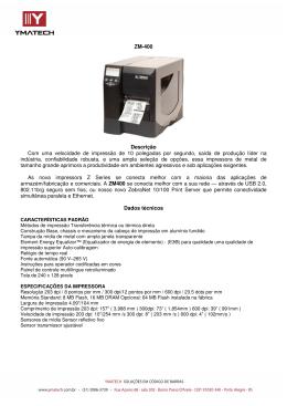 ZM-400 Descrição Com uma velocidade de impressão