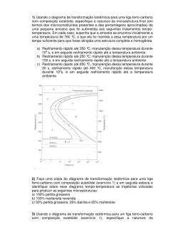 1) Usando o diagrama de transformação isotérmica para uma liga