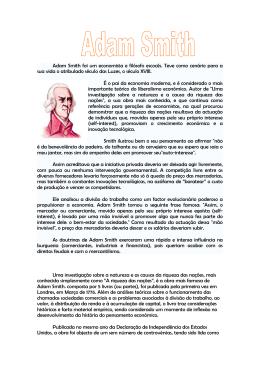 Adam Smith foi um economista e filósofo escocês. Teve como