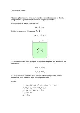 Teorema de Pascal Quando aplicamos uma força a um líquido, a