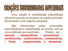 Uma oração é considerada subordinada adverbial quando se