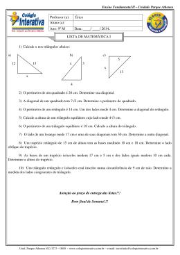 1) Calcule x nos triângulos abaixo: a) b) c) 5 12 13 x 3 x 13 x 4 2) O