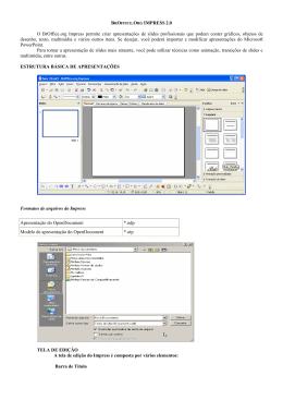 BROFFICE.ORG IMPRESS 2.0 O BrOffice.org Impress permite criar