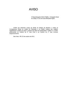 O Desembargador Almiro Padilha - Corregedor Geral de Justiça, no