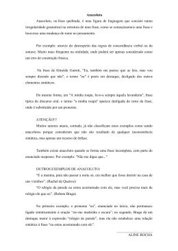 Anacoluto Anacoluto, ou frase quebrada, é uma figura de linguagem