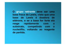O grupo retirante deve ser uma base fraca de Lewis, visto que uma