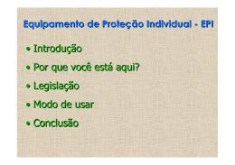 • Introdução • Por que você está aqui? • Legislação • Modo