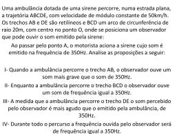 Uma ambulância dotada de uma sirene percorre, numa estrada