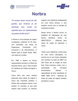NORBRA é uma empresa de origem norueguesa, existente