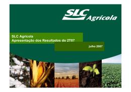 SLC Agrícola Apresentação dos Resultados do 2T07