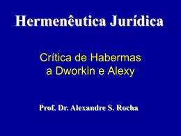 Hermenêutica Jurídica Prof. Dr. Alexandre S. Rocha